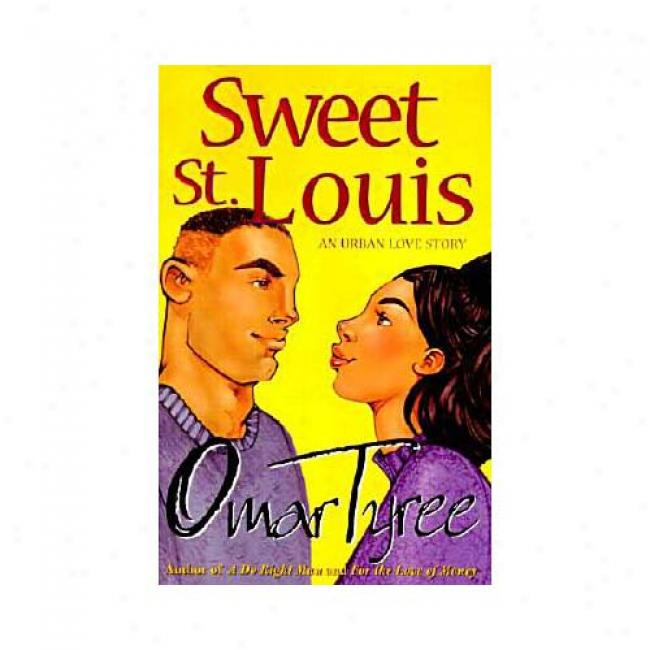 Sweet St. Louis By Omar Tyree, Isbn 0684856115