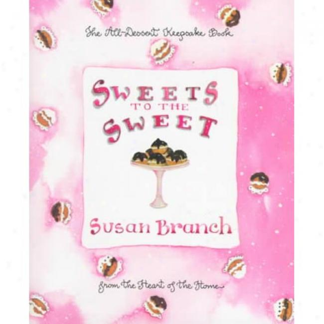 Sweets To The Sweet By Susan Branch, Isbb 0316106224
