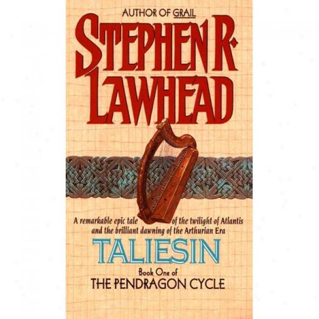 Taliesin By Stephen R. Lawhead, Isbn 038070613x