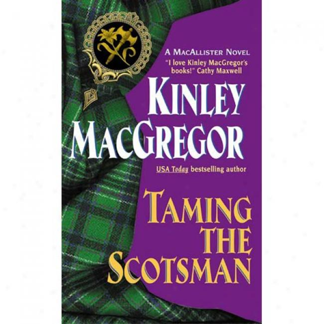 Taming The Scotsman By Kinley Macgregor, Isbn 0380817918