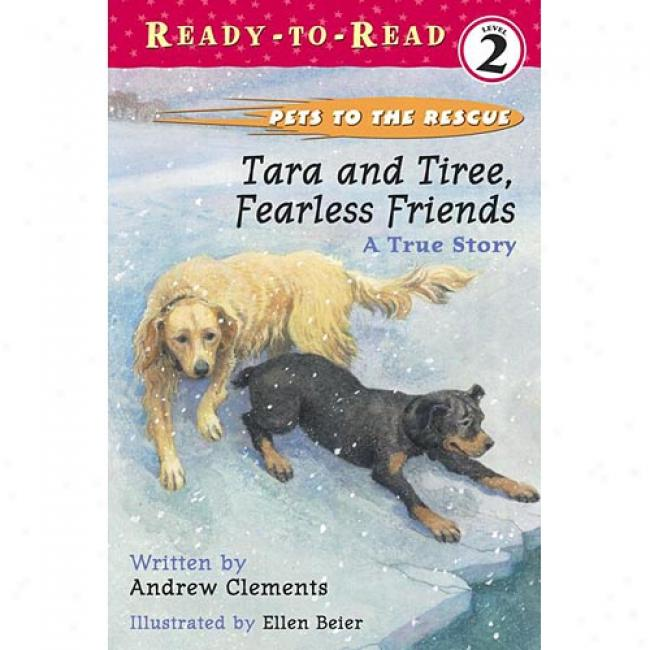 Tara And Tiree, Fearless Friends: A True Falsehood By Andrew Clements, Isbn 0689834411