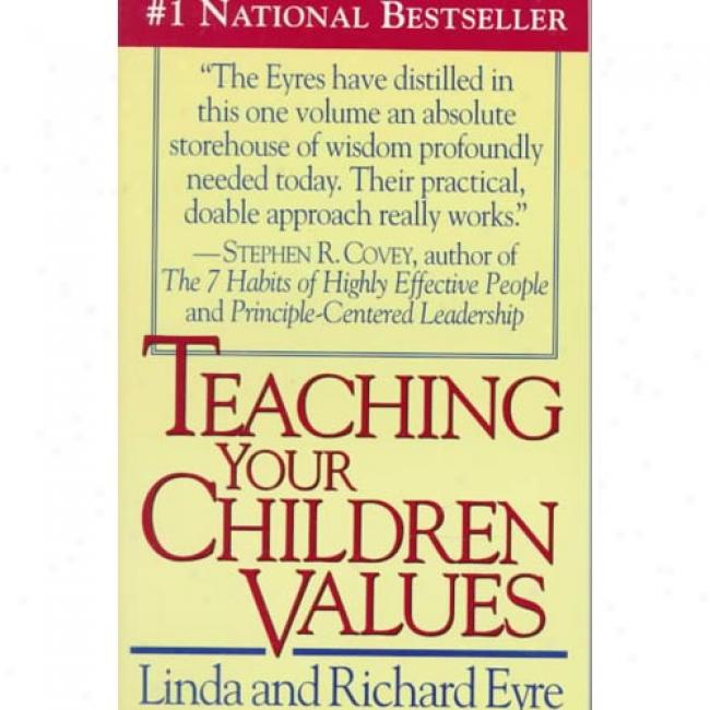 Teaching Children Values By Linda Eyre, Isbn 0671769669