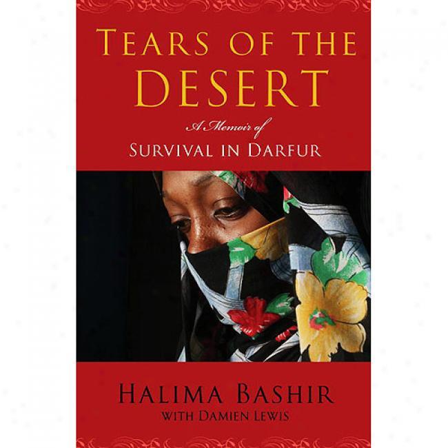 Tears Of The Deset: A Memoir Of Survival In Darfur