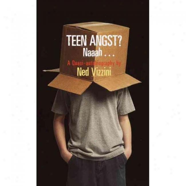 Teen Angst By Ned Vizzini, Isbn 044023767x