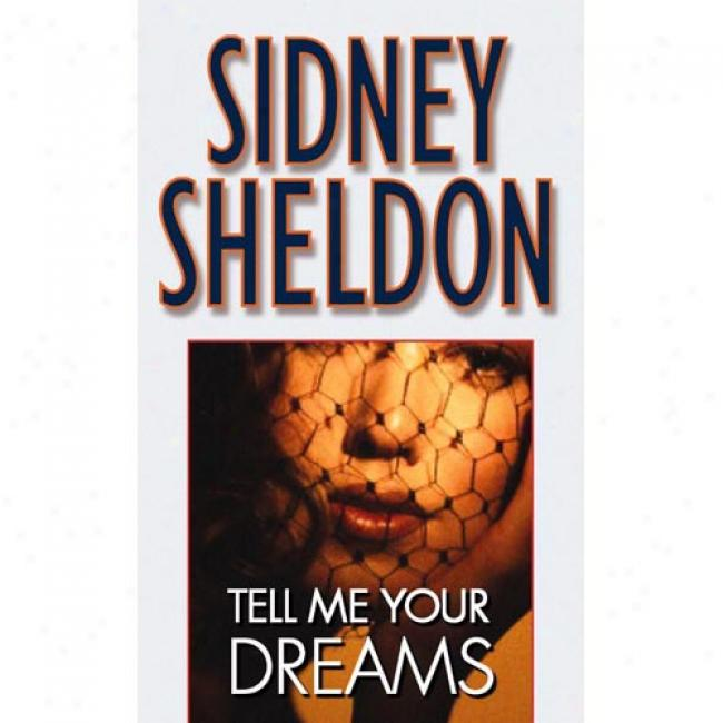 Tell Me Your Dreams By Sidney Sheldon, Isbn 0446607207