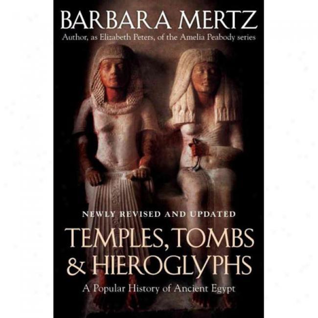 Temples, Tombs, & Hieroglyphs: A Popular Hist0ry O Ancjent Egypt