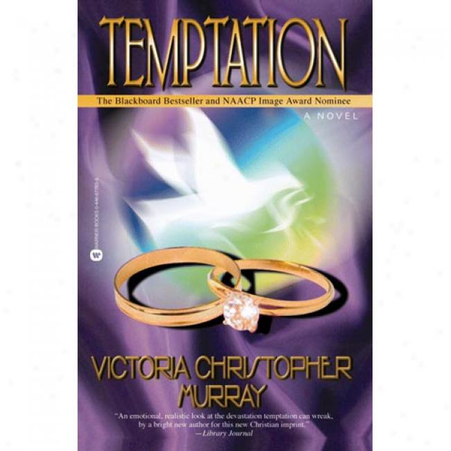 Temptation By Victoria Christopher Murray, Isbn 0446677833