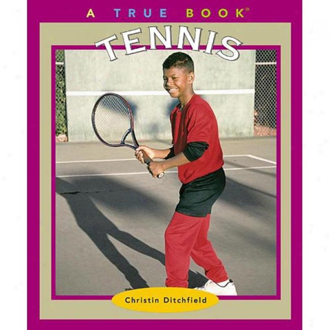 Tennis By Christin Ditchfield, Isbn 0516269607