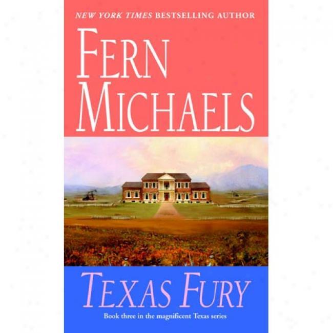 Texas Fury By Fern Michaels, Isbn 0345313755