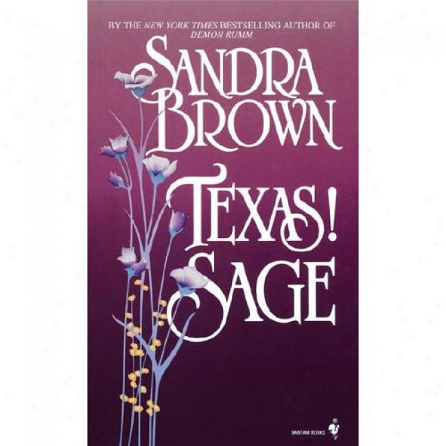 Texas! Sage By Sandra Brown, Isbn 0553295004