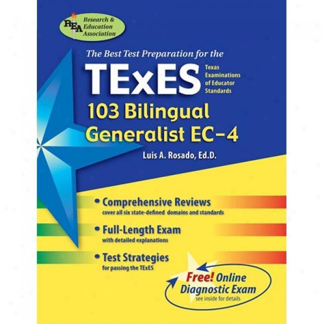 Texes 103 Bilingual Generalist Ec-4: Texas Examinationns Of Educator Standards