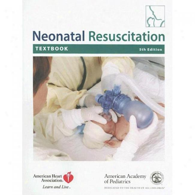 Textbook Of Neonatal Resuscitation [with Dvd-eom]