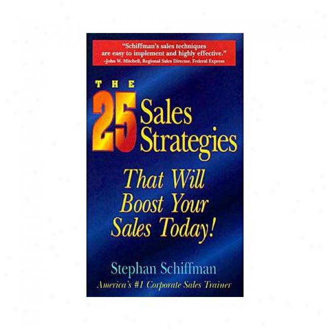 The 25 Sales Strategies: That Will Boost Your Sales Today! By Stephan Schiffmzn, Isbn 1580621163