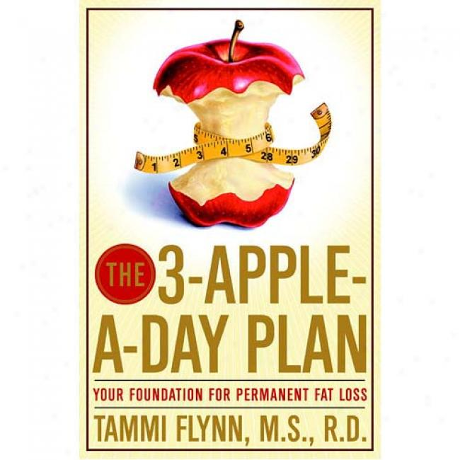 The 3-apple-a-day Plan: Your Foundation For Permanent Fat Loss
