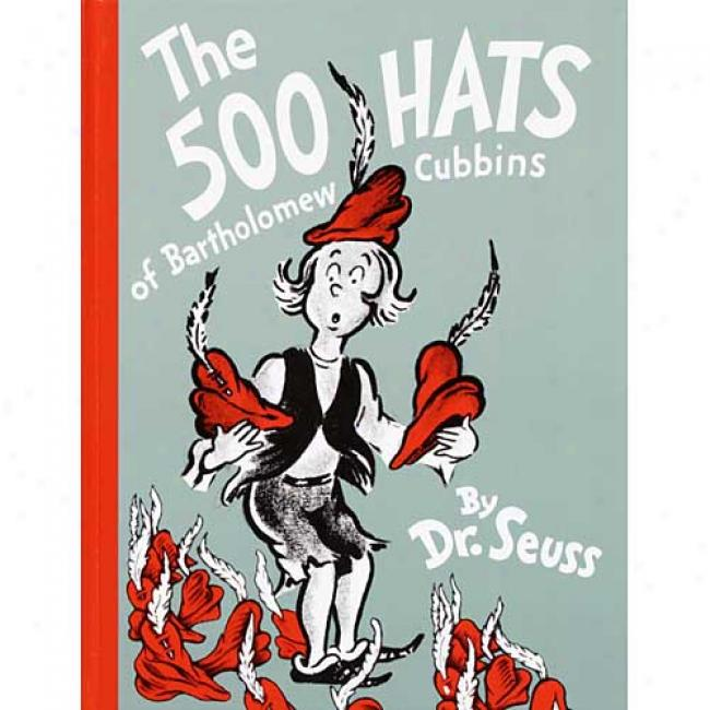 The 500 Hats Of Bartholomew Cubninns By Dr Seuss, Isbn 0394944844