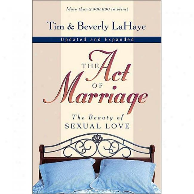 The Act Of Marriagr: The Fine part Of Sexual Love By Tim Lahaye, Isbn 031021778