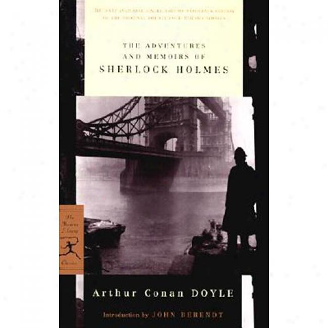 The Adventures And Memoirs Of Sherlock Holmes By Arthur Conan Doyle, Isbn 0375760024
