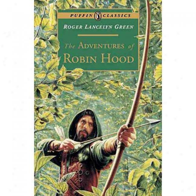 The Adventures Of Robin Hooe By Roger Lancelyn Green, Isbn 0140367004