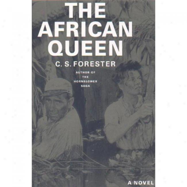 The African Queen By C. S. Forester, Isbn 0316289108