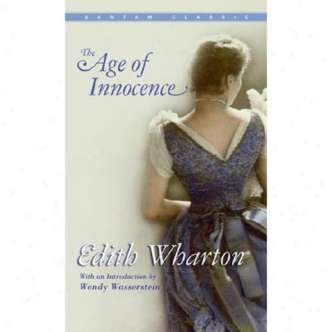 The Age Of Innocence By Esith Wharton, Isbn 0553214500