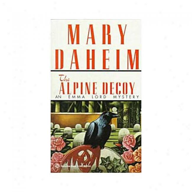 The Alpine Decoy By Mary Daheim, Isbn 0345388410