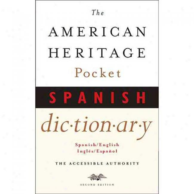 The American Heritage Pocket Spanish Dictionary: Spanish/english, Ingles/espanol By American Heritage Dictionaries, Isbn 06118132163