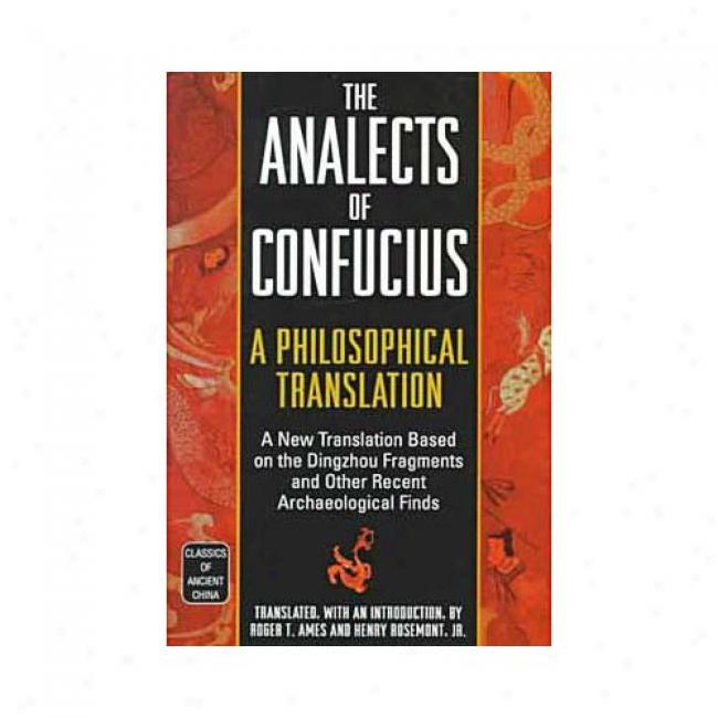 The Analects Of Confucius: A Philosophical Translation By Roger T. Ames, Isbn 0345434072
