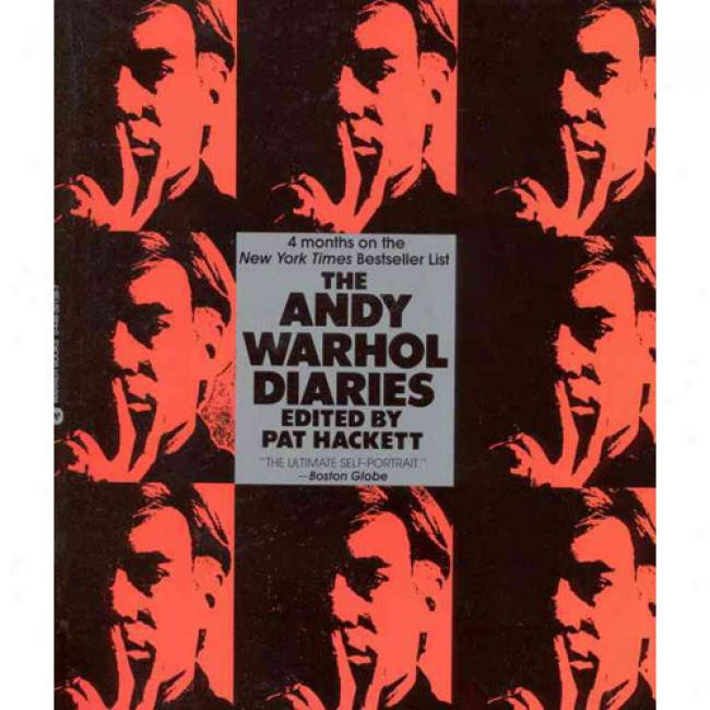 The Andy Warhol Diaries By Pat Hackett, Isbn 046391387