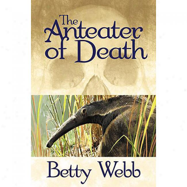 The Anteater Of Death: A Gunn oZo Mystery