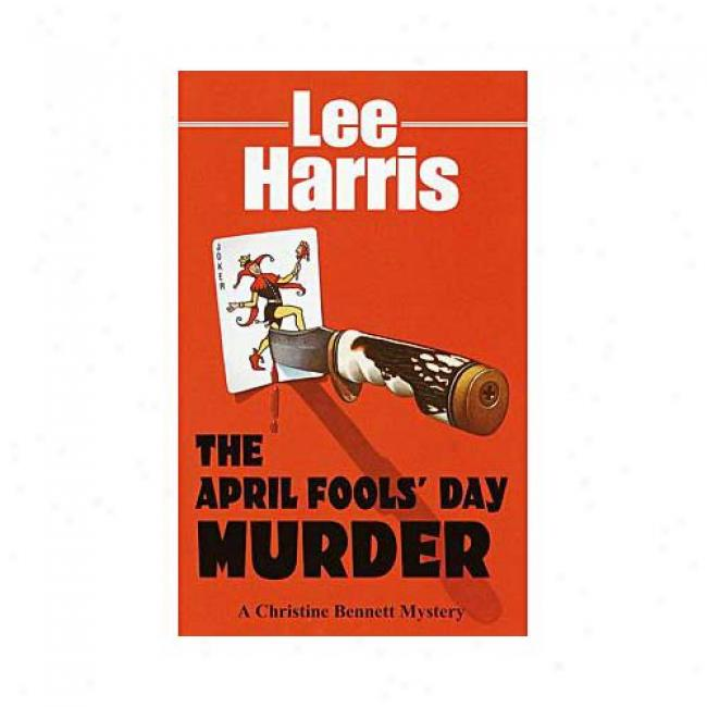 The April Fool's Day Murder By Lee Harris, Isbn 0449007014