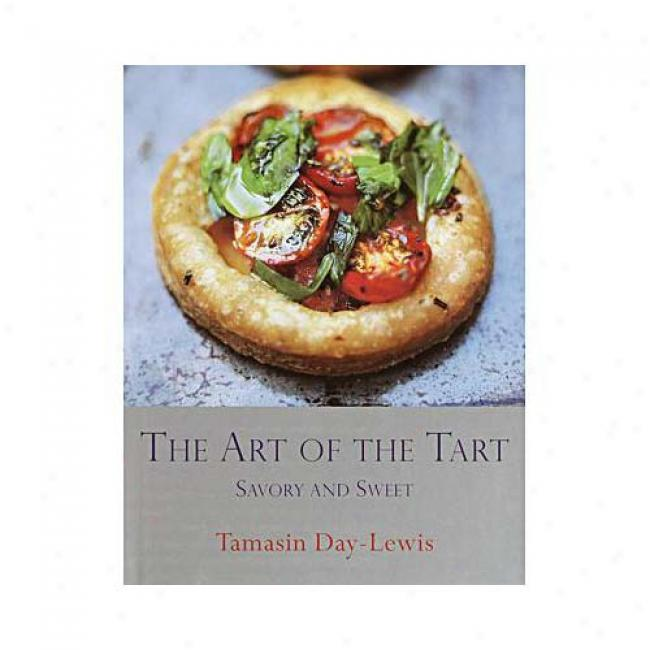 The Art Of The Tart: Savory And Sweet By Tamasin Day-lewis, Isbn 0375504923