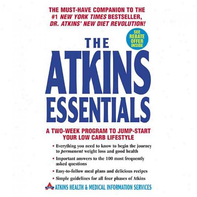 The Atkins Essentials: A Two-week Program To Jump-start Youd Low Carb Lifestyle