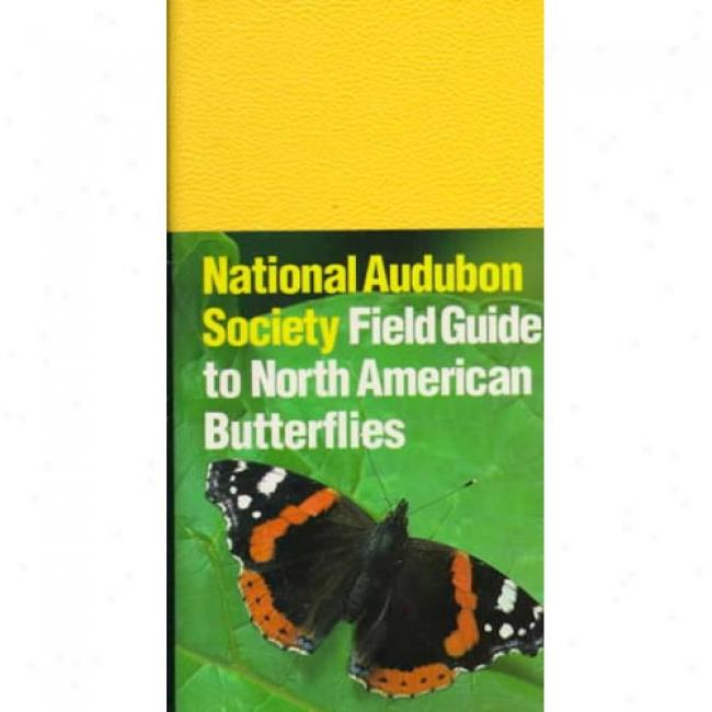The Audubon Society Field Guide To North American Butterflies By Robert M. Pyle, Isbn 0394519140
