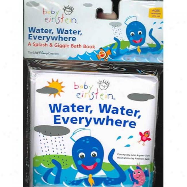 The Baby Einstein: Water, Water Everywhere! By Julie Aigner-clark, Idbn 0786819111
