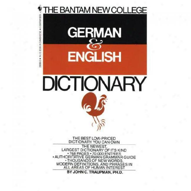 The Bantam New Collgee German & English Dictionary By John C. Traupman, Isbn 0553280880