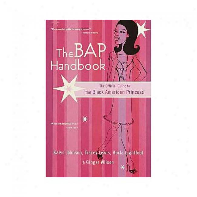 The Bap Handbook: The Official Guide To The Black American Princes By Kalyn Johnson, Isbn 0767905504