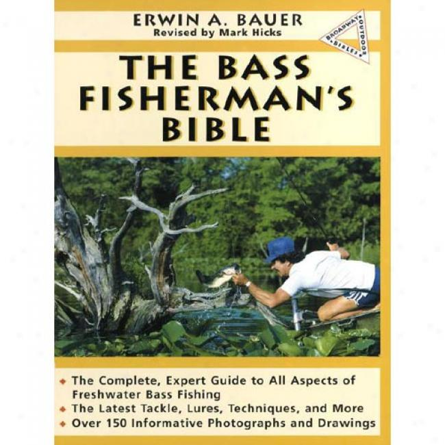The Bass Fisherman's Bible At Erwin A. Bauer, Isbn 0385246900