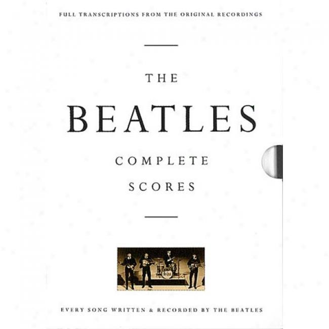 The Beatles Complete Score sBy Hal Leojard Publishing, Isbn 0793518326