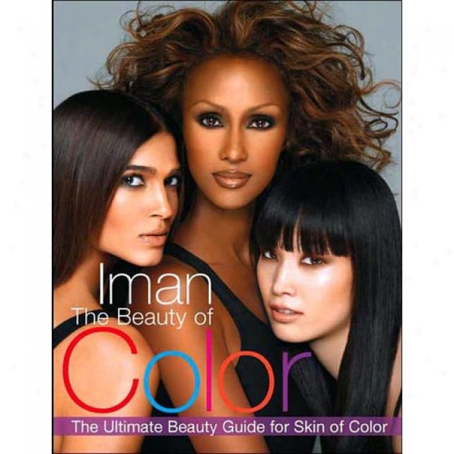The Beauty Of Color: The Ultimate Beauty Guide Fot Skin Of Color