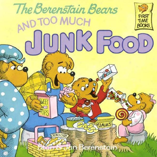 The Berenstain Bears And Too uMch Junk Food By Stan Berenstain, Isbn 0394872177