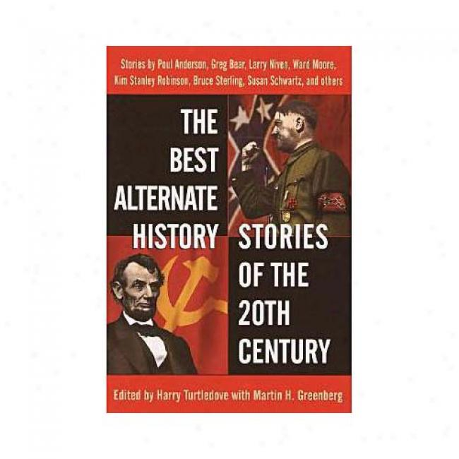 The Best Alternate History Stories Of The 20th Centenary By Harry Turtledove, Isbn 0345439902