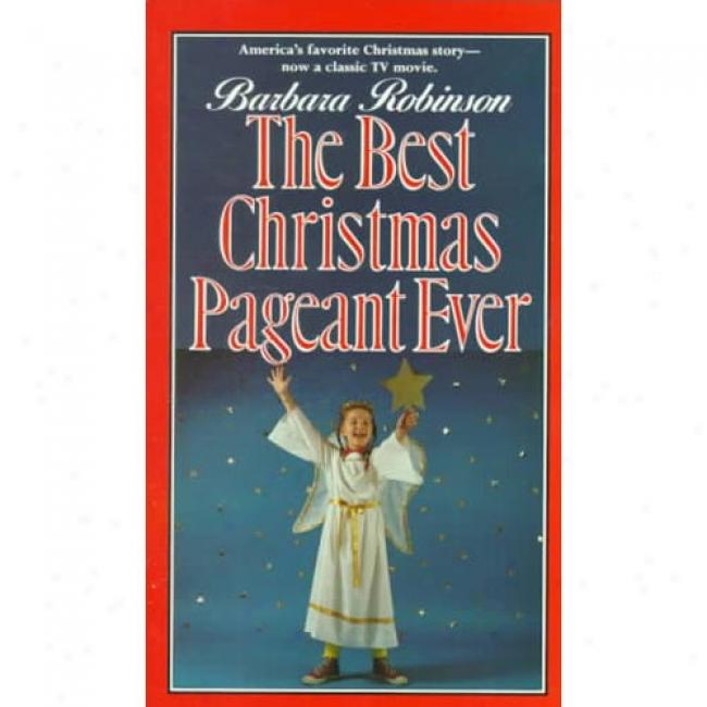 The Bestt Christmas Pageant Ever By Barbara Robinson, Isbn 0060250437