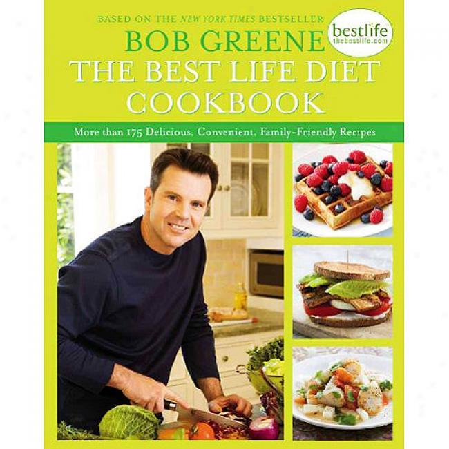 The Best Li fe Diet Cookbook: More Than 175 Delicious, Convenient, Family-friendly Recipes