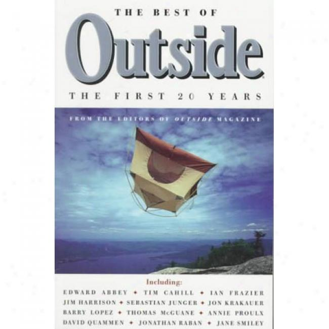 The Best Of Outside: The First 20 Years By Outside Magazine, Isbn 0375703136
