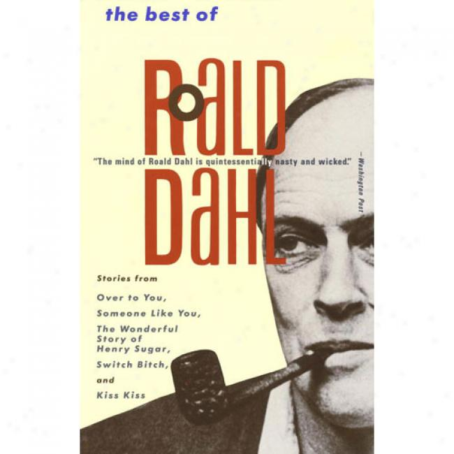 The Best Of Roald Dahl By Roald Dahl, Isbn 0679729917