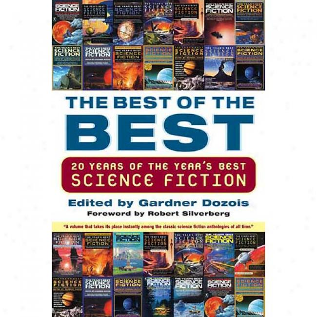 The Highest perfection Of The Best: 20 Years Of The Year's Best Science Fiction