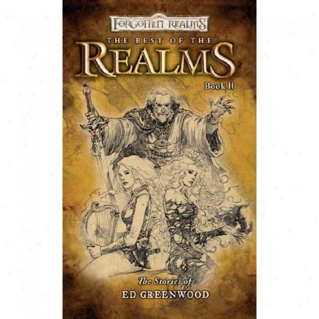 The Best Of The Realms Ii: The Stories Of Ed Greenwood