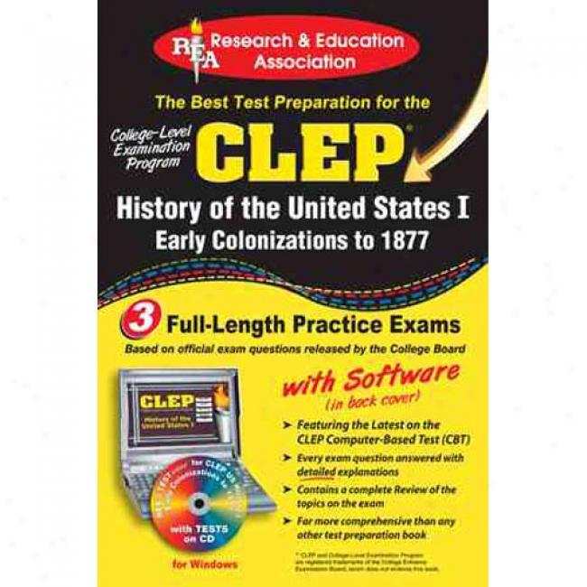 The Best Test Prep For The Clep College-level Inquiry Program: History Of Tbe United States I: Early Colonizations To 1877 [with Cdrom]