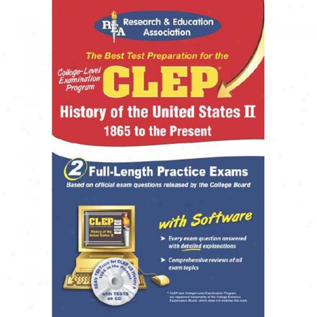 The Best Test Preparation For The Clwp College-level Examinnation Program: History Of The United States Il 1865 To The Present [with Cdrom]