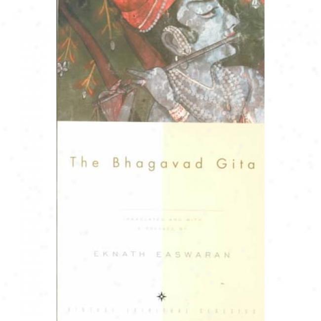 The Bhagavad Gira By Eknath Easwaran, Isbn 0375705554